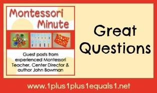 Montessori Minute Great Questions