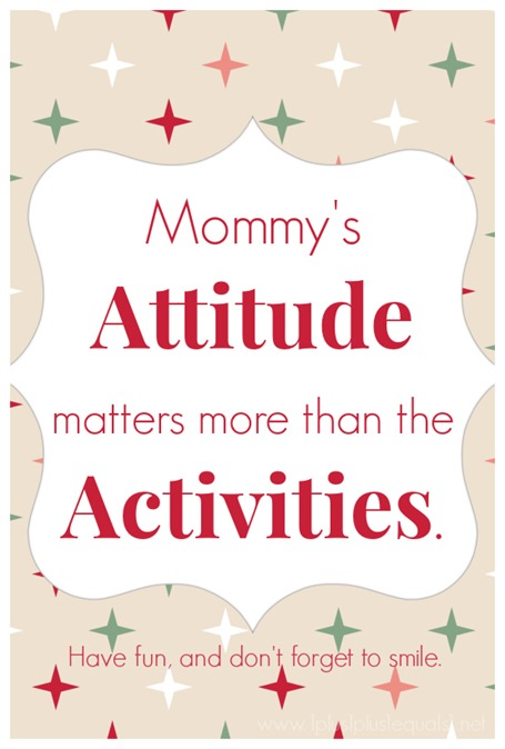 Mommy's Attitude matters more than the Activities