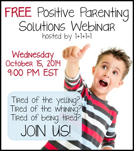 Positive Parenting Solutions Webinar 10.15.14 9PM EST