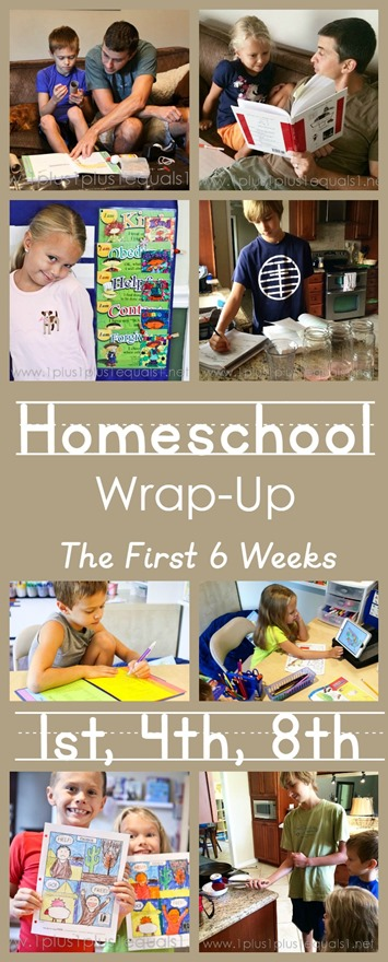 Homeschool Wrap-Up The First 6 Weeks with 1st, 4th and 8th Grade