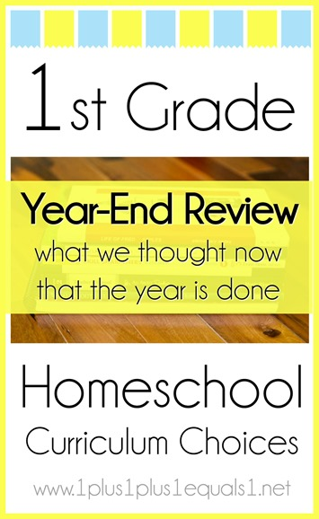 1st Grade Homeschool Curriculum Choices Year End Review