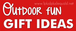 Outdoor Fun Gift Ideas