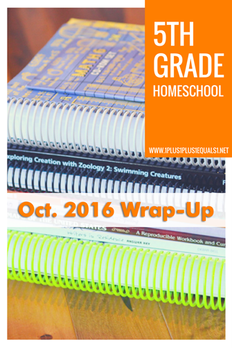 5th Grade Homeschool Wrap Up Oct 2016