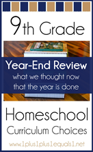 9th Grade Homeschool Curriculum Year End Wrap Up