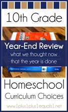10th Grade Homeschool Curriculum Year End Review
