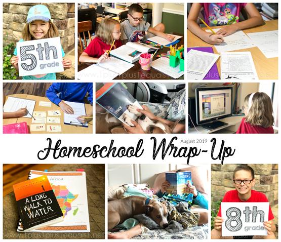 Homeschool Wrap-Up August 2019